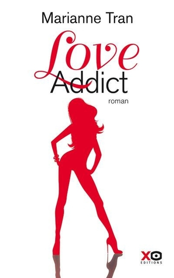 Love addict - Marianne Tran