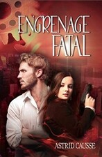 Engrenage fatal - tome 1&2 (Astrid Causse)