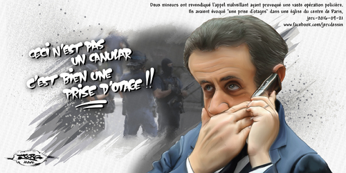 dessin de JERC du mercredi 21 septembre 2016 caricature Nicolas Sarkozy.  Flute, pour une fois que la police réagit vite et fort, c'était un canular www.facebook.com/jercdessin