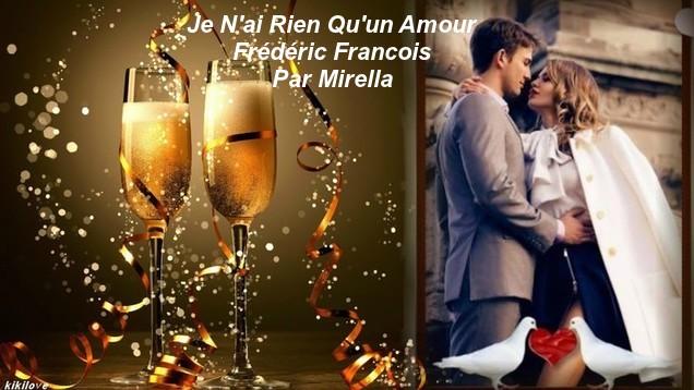 Je N'ai Rien Qu'un Amour    Frédéric Francois   Par Mirella