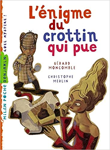 L'énigme du crottin qui pue: Amazon.fr: Merlin, Christophe, Moncomble,  Gérard: Livres