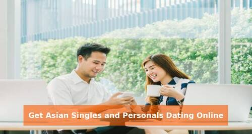 Get Asian Singles and Personals Dating Online