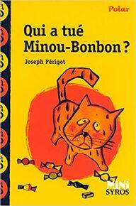 roman qui a tué Minou Bonbon