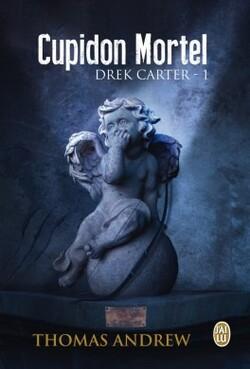 Drek Carter - t1 : CUPIDON MORTEL - Thomas Andrew  @Editions_Jailu