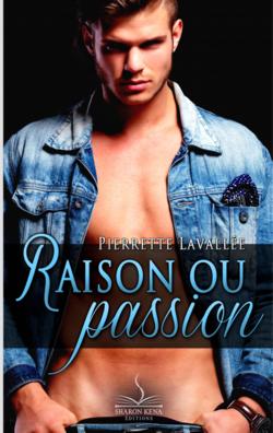 Raison ou passion - Pierrette Lavallée