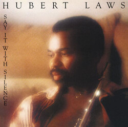 Hubert Laws - Say It With Silence - Complete LP