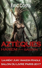 Aztèques, tome 1