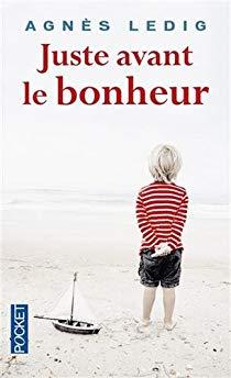 Juste avant le bonheur, d'Agnès Ledig