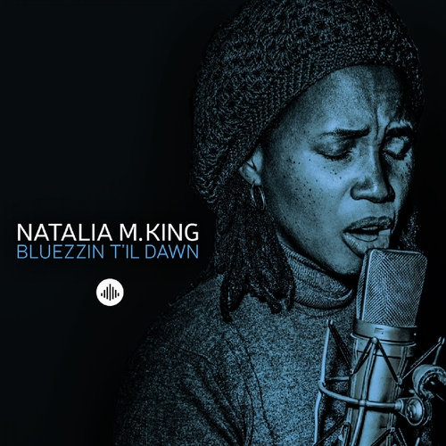 Natalia M. King - Bluezzin T'il Dawn (2016) [Jazz Blues]