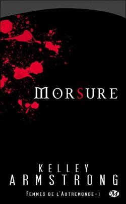 """Morsure"" t.1 de Kelley Armstrong"