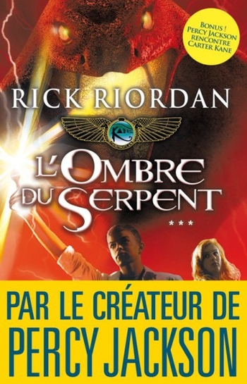Kane chronicles 3-3 L'ombre du serpent - Rick Riordan