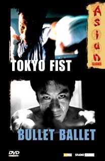 Tokyo Fist/Bullet Ballet