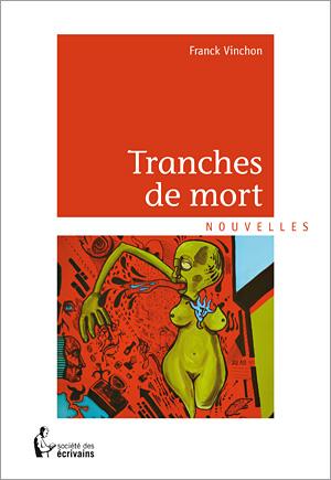 Franck Vinchon, Tranches de mort