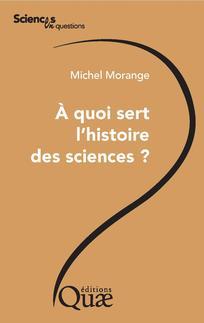 Livre - A quoi sert l'histoire des sciences ?