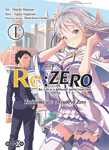 Re:zero - Troisième arc : Truth of zero - Tome 01 - Daichi Matsuse & Tappei Nagatsuki