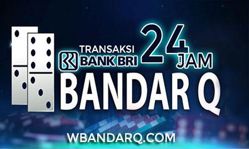 BandarQ Online Deposit BRI 24 Jam