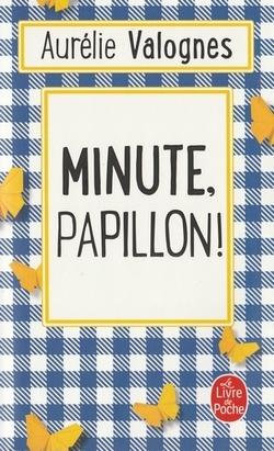 Minute, papillon! de Aurélie Valognes