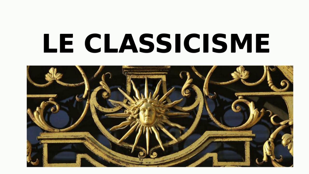 Le classicisme - XVIIe siècle - YouTube