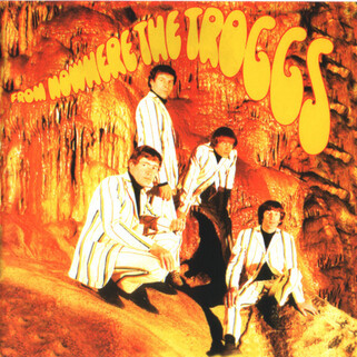 Indispensable: The Troggs - From Nowhere  (1989)