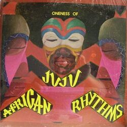 Oneness Of Juju - African Rhythms - Complete LP