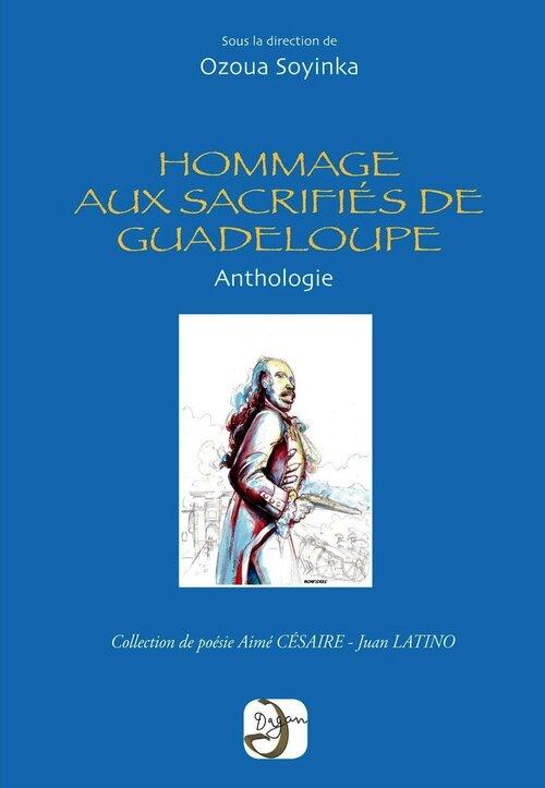 """""""Hommage aux sacrifiés de Guadeloupe"""" Anthologie poétique  aux éditions Dagan"""
