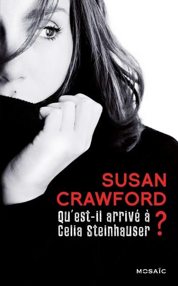 Qu'est-il arrivé à Celia Steinhauser - Susan Crawford