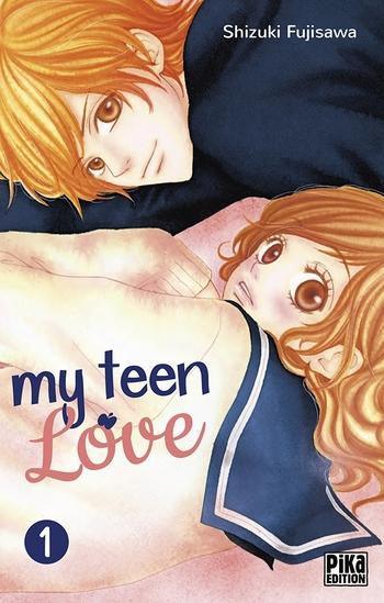 My teen love - Tome 01 - Shizuki Fujisawa
