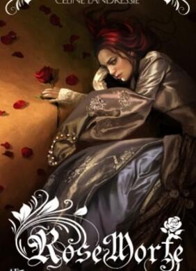 Rose Morte, T1 : La floraison - de Céline Landressie