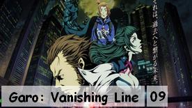 Garo: Vanishing Line 09