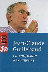 Confusion des valeurs - Jean-Claude GUILLEBAUD