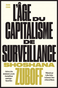 L'Âge du capitalisme de surveillance  -  Shoshana Zuboff