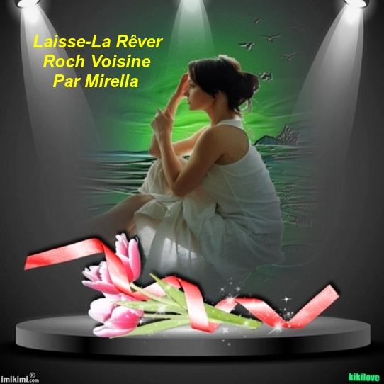 Laisse-La Rêver    Roch Voisine    Par Mirella