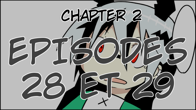 Chapter 2, Episodes 28 et 29