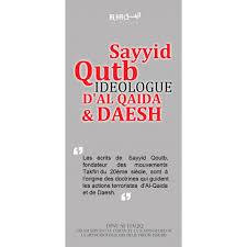 Sayyid Qutb ideologue d'Al Qaida et Daesh - Dine AL Haqq