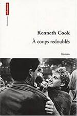 A coups redoublés   Kenneth Cook