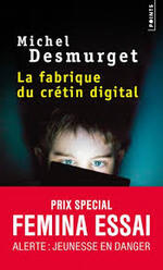 Michel Desmurget, La fabrique du crétin digital, Points