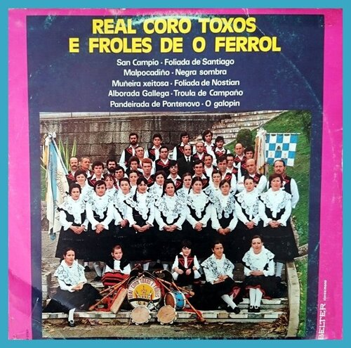 Real Coro Toxos E Froles De O Ferrol - O Galopín