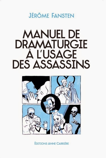 Manuel de dramaturgie à l'usage des assassins - Jérôme Fansten