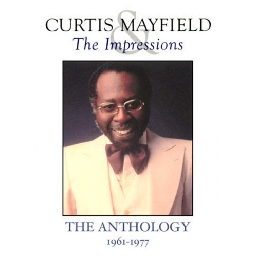 "1992 : CD "" Curtis Mayfield & The Impressions : The Anthology 1961-1977 "" MCA Records MCAD 210664 [ US ]"