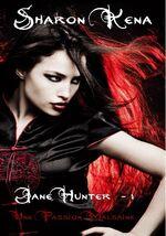 Jane Hunter, tome 1 : Une passion malsaine