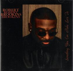 Robert Brookins - Something You Can Make Love To (2002)
