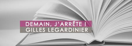 """""""Demain, j'arrête !"""" de Gilles Legardinier"""