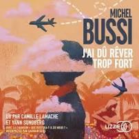 J'ai dû réver trop fort de Michel Bussi