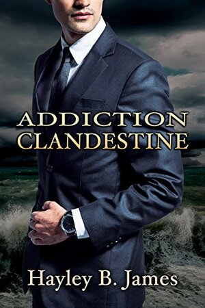 Addiction clandestine (Désirs défendus t. 2) de Hayley B.James