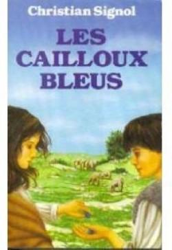 Christian Signol - Les cailloux Bleus