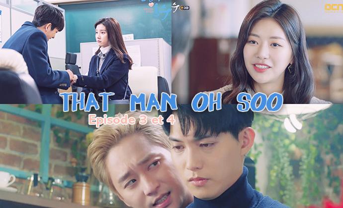 Sortie de l'épisode 03 et 04 de That Man Oh Soo