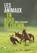 Marc Giraud – Les animaux en bord de chemin
