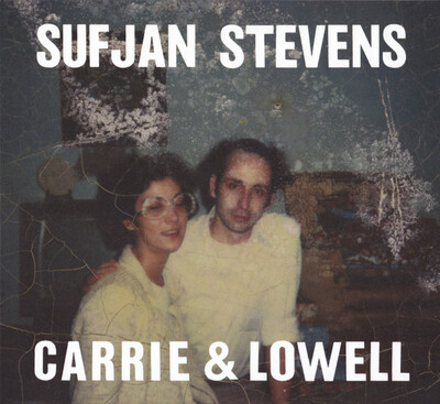 Chefs d'Oeuvre Oubliés # 99 : Sufjan Stevens - Carrie and Lowell (2015)