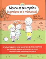Chronique Moune et ses copains : La gentillesse et la méchanceté