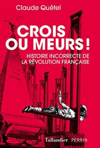 Crois ou meurs !  -  Claude Quetel